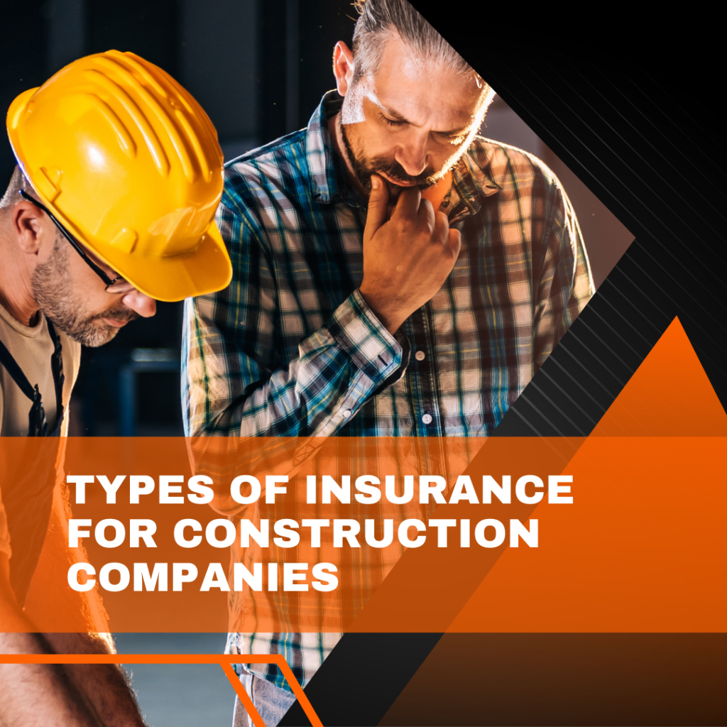 Types of Insurance for Construction Companies - What is General Liability Insurance, and how does it work - contractors in black and orange background
