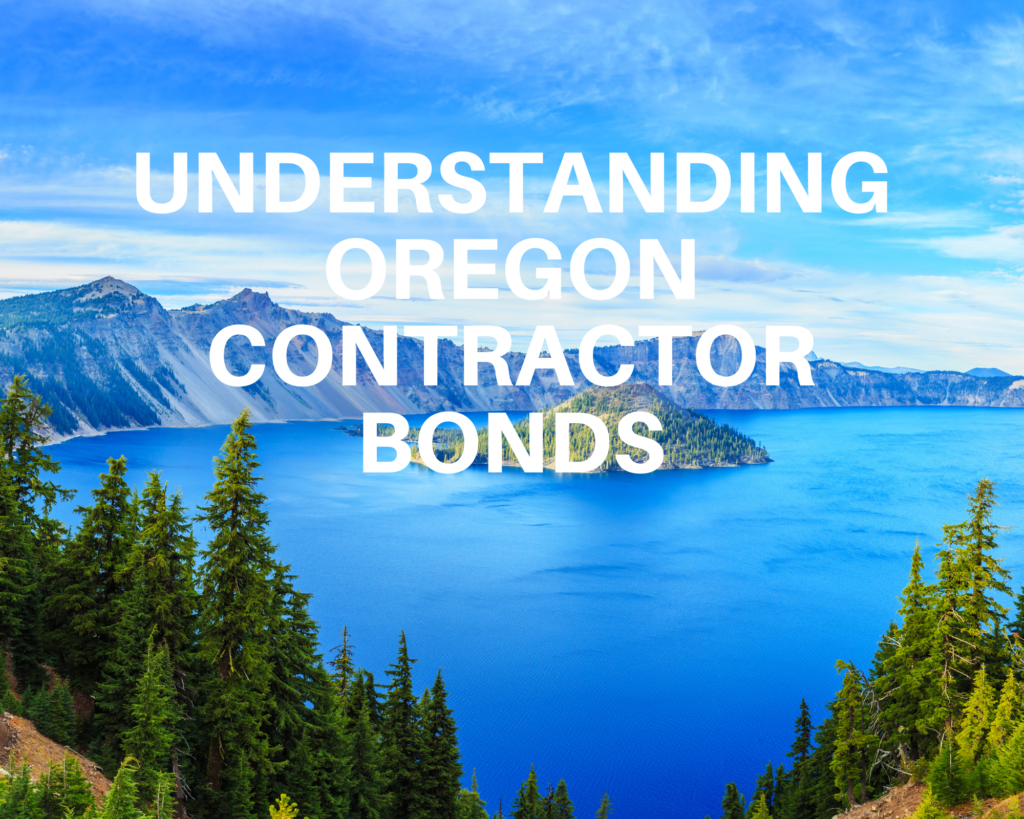 oregon contractor bonds - What Is a Contractor Bond - lake in oregon