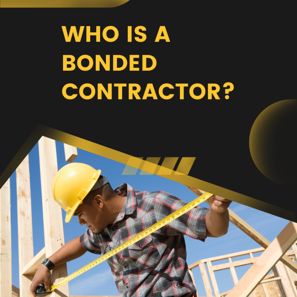 who is a bonded contractor - What Does It Mean to Hire a Bonded Contractor - man measuring in a construction site