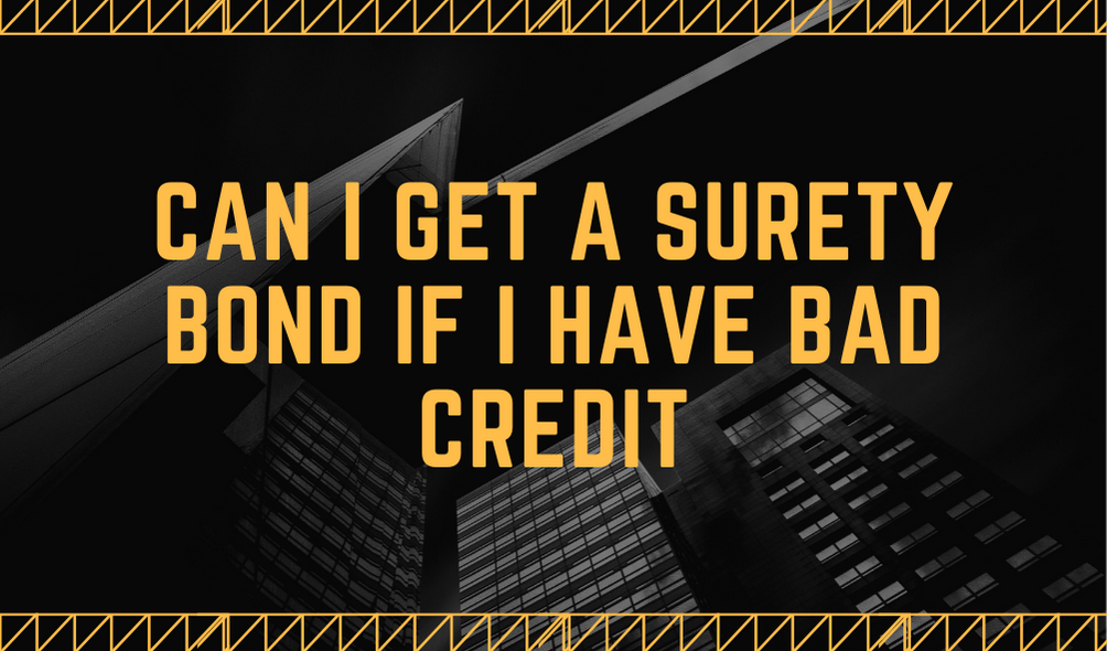 surety bond - can I get a surety bond with bad credit - buildings in black and yellow theme