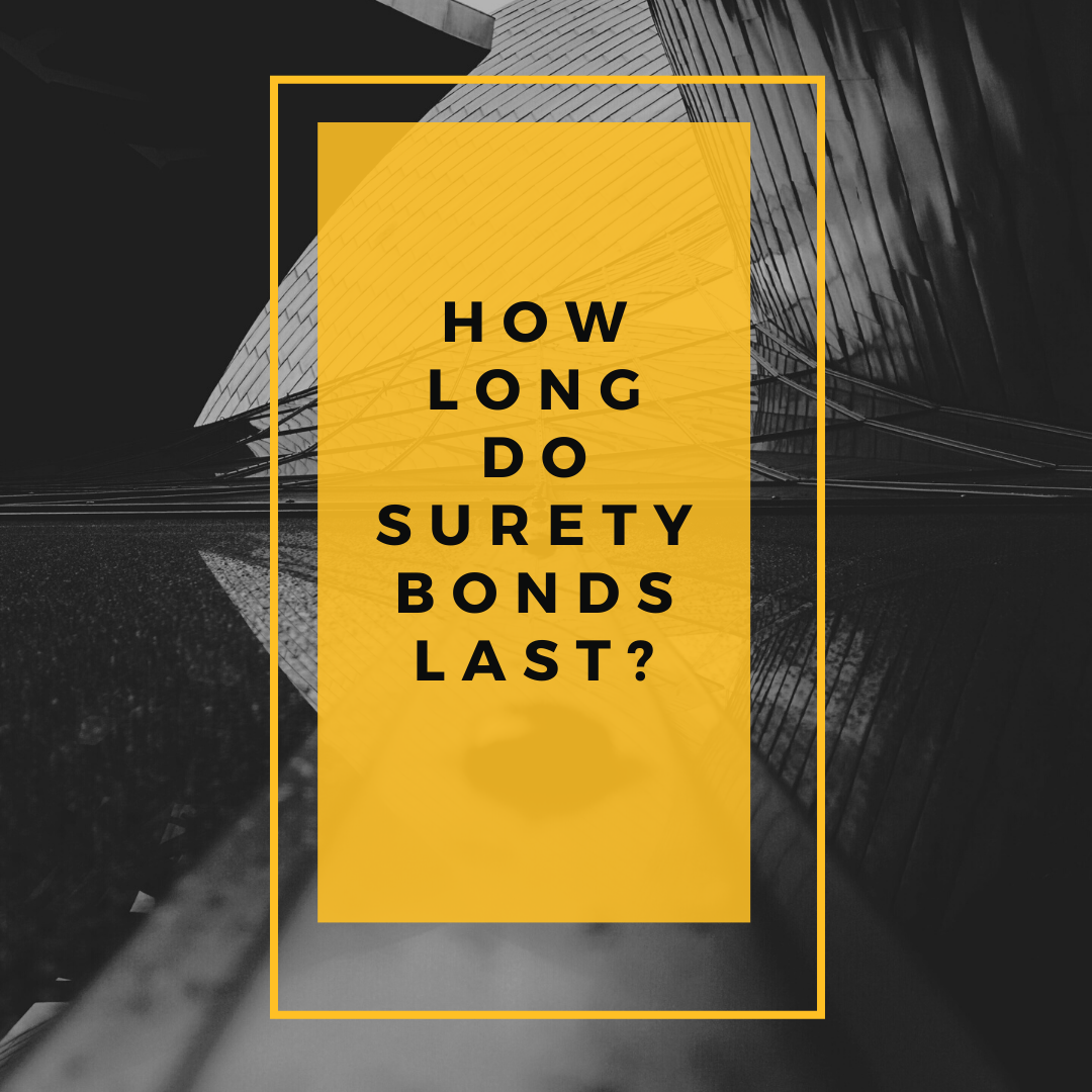 surety bonds - how long is a surety bond good for - buildings in black and white with a yellow text box