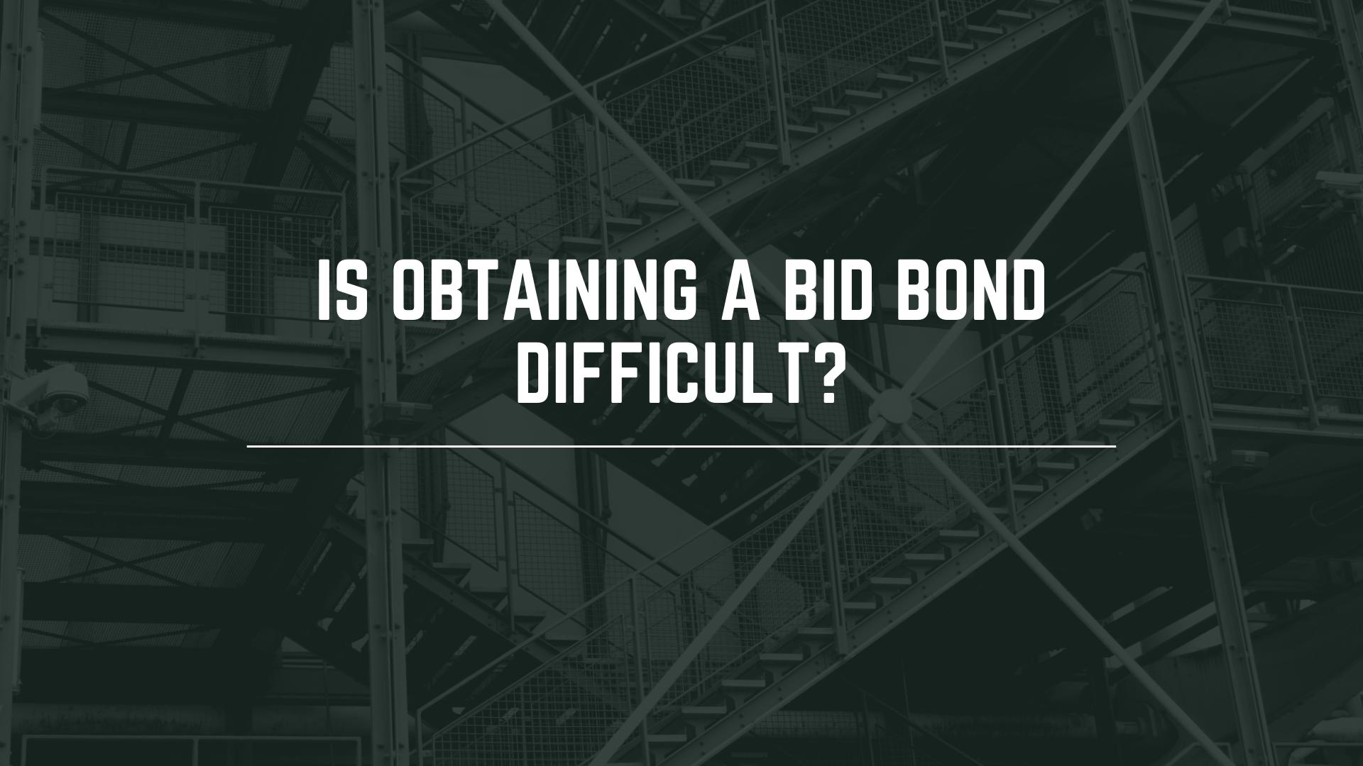 bid bond - how quickly can I obtain a bid bond - warehouse interior