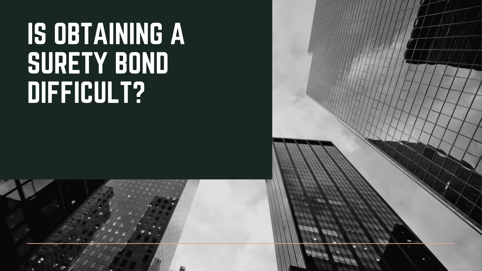 surety bond - is obtaining a surety bond difficult - building exterior
