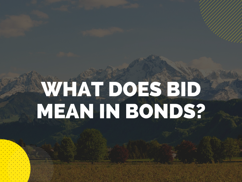 bid bonds - what is a bid bond - outdoors with trees and mountains