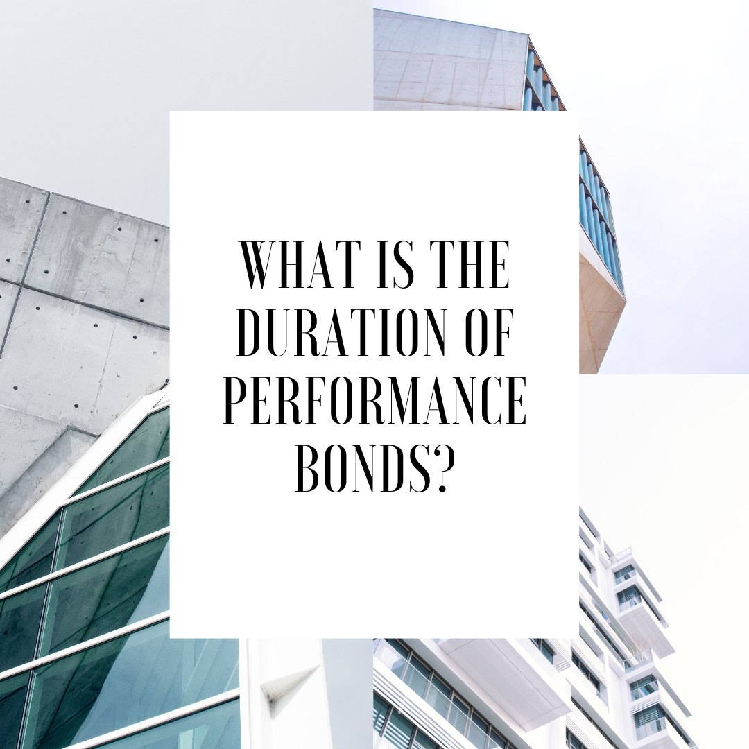 performance bond - what is the duration of a performance bond - exterior of a building